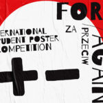 2020 FOR/AGAINST INTERNATIONAL STUDENT POSTER COMPETITION