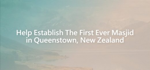 Help Establish The First Ever Masjid in Queenstown, New Zealand