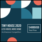 2020 Tiny House Architecture Competition