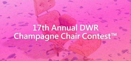 17th Annual DWR Champagne Chair Contest™