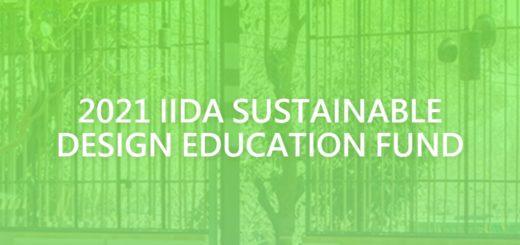 2021 IIDA SUSTAINABLE DESIGN EDUCATION FUND