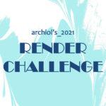 2021 Archiol's RENDER CHALLENGE