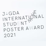 2021 JAGDA International Student Poster Award