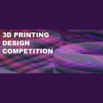 3D Printing Design Competition
