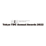 2022 TOKYO TDC ANNUAL AWARDS